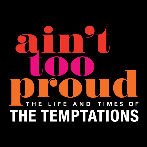 Ain't Too Proud - The Life and Times of the Temptations Tickets | Broadway Inbound